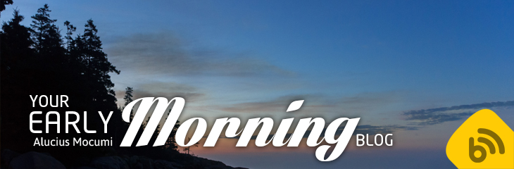 Your Early Morning