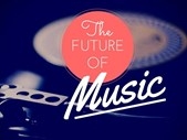 The Future Of Music | Blog Post