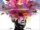 Brand new Toya Delazy Album – Uncommodified | Blog Post