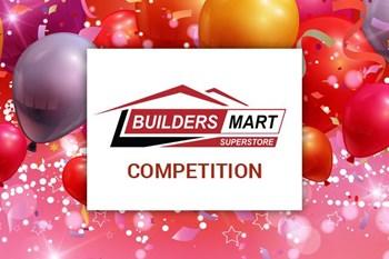 Win with Builders Mart Superstore