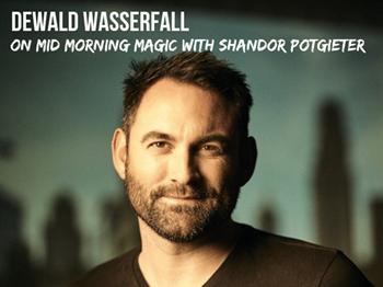 Dewald Wasserfall on Mid-Morning Magic   Blog Post
