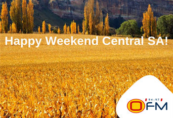 Happy Weekend Central SA! | News Article