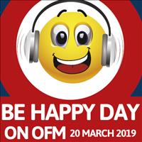 OFM Be Happy Day 2019