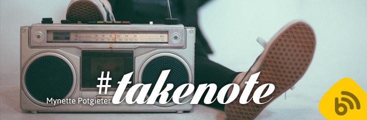 #takenote